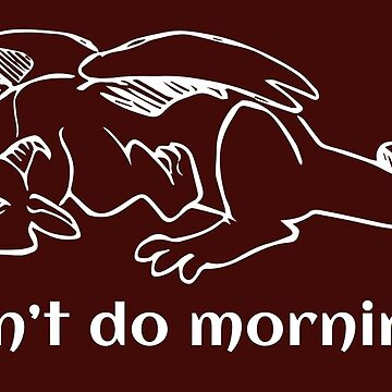 I don't do mornings by gendrive