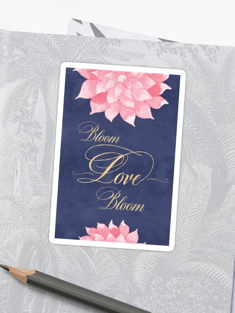 Watercolor Floral Bloom Love Quote Navy Blue Blush Pink Dahlia Art | Sticker
