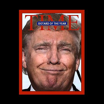 Donald Trump - Dotard Of The Year by bestofbad