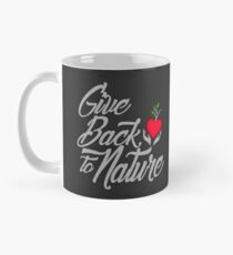 Give Back To Nature Slogan - Black Background Mug