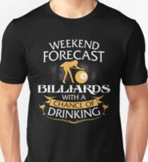 Weekend Forecast Billiards With A Chance Of Drinking Unisex T-Shirt