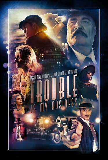 Trouble Is My Business Movie Poster by lumenactus