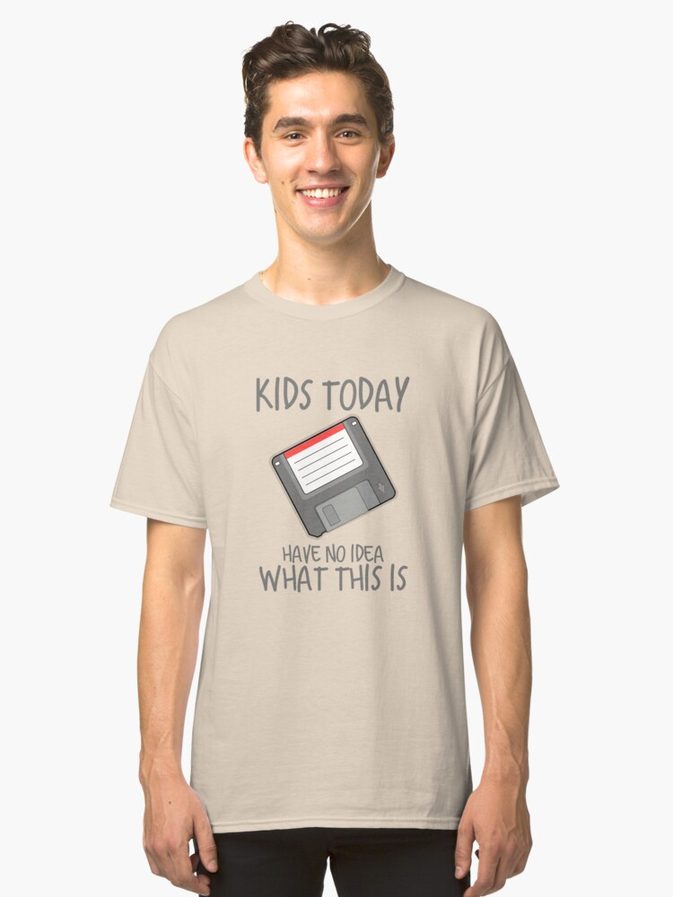Kids today have no idea what this is, 1980s, 80s, 1990s,90s, 3.5 Floppy Disk diskette coder coding nerd geek design Classic T-Shirt Front