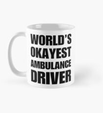 World's Okayest Ambulance Driver Coffee Mug Classic Mug