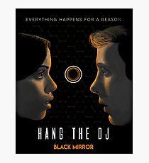 Hang The DJ Black Mirror Photographic Print