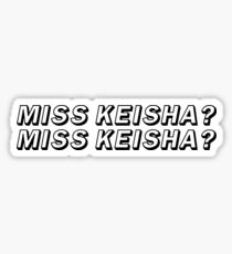 MISS KEISHA? | VINE Sticker