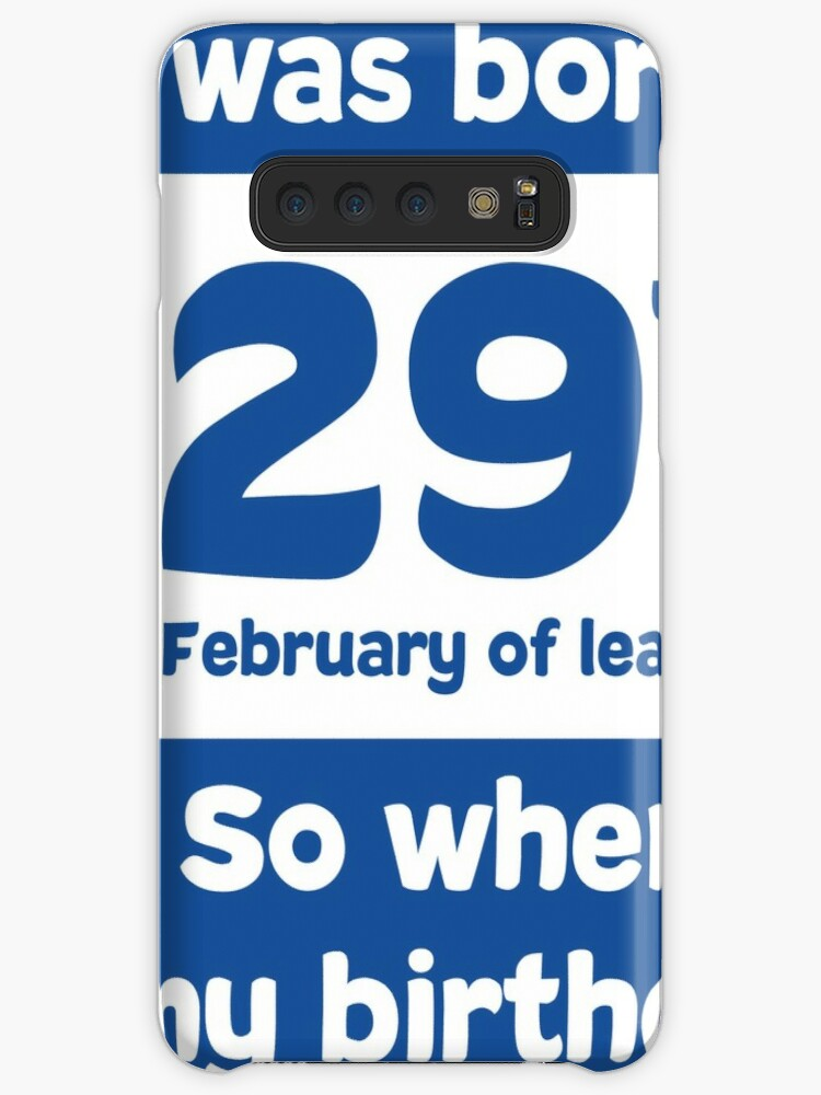 \'i was born on 29th February of leap year. So, when is my birthday ! Quotes  and birthday Gift\' Case/Skin for Samsung Galaxy by JamalZ
