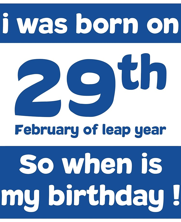 i was born on 29th February of leap year. So, when is my birthday ! Quotes  and birthday Gift | iPad Case & Skin
