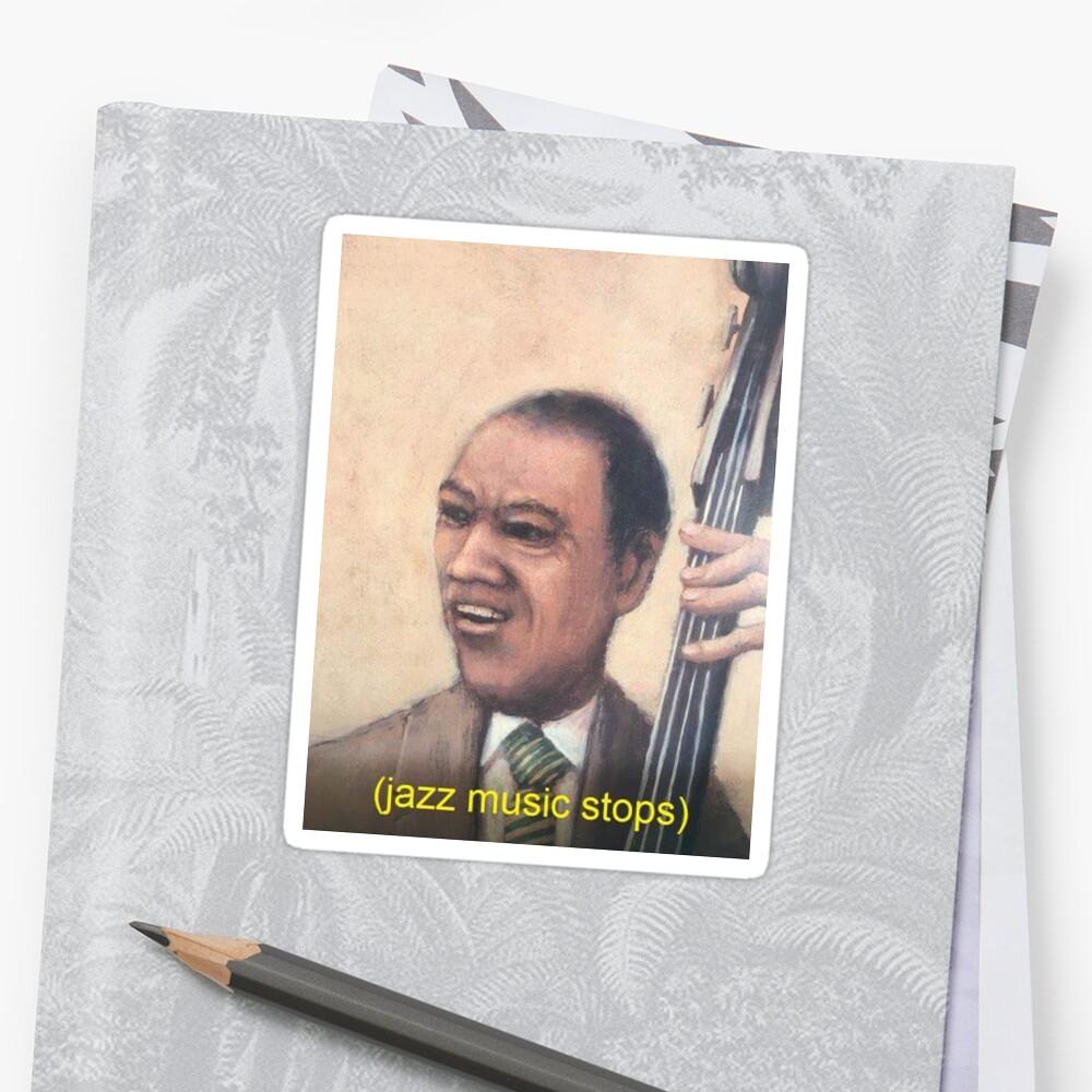 """Jazz music stops meme"" Stickers by naabankroll | Redbubble"