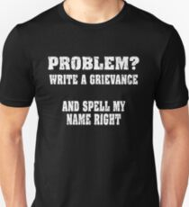 Problem? Write a Grievance Funny Corrections Officer Design Unisex T-Shirt