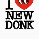 I HEART NEW DONK by DREWWISE
