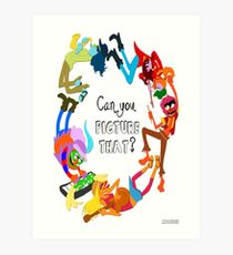 Can You Picture That? Art Print