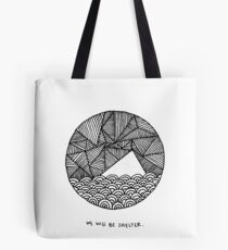 we will be shelter Tote Bag