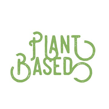 Plant Based by theenamegame