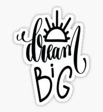 Dream Big / Startup Inspirational Quote Sticker