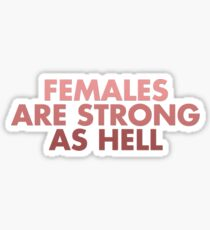 females are strong as hell - kimmy schmidt quote Sticker