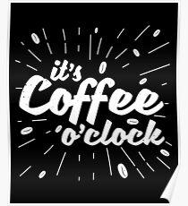 It's Coffee O'Clock Poster