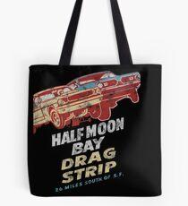 Half Moon Bay Dragstrip Tote Bag