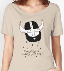 Everything is probably just fine Viking Women's Relaxed Fit T-Shirt