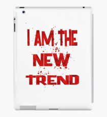 i am the new trend iPad Case/Skin