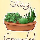 Stay Grounded by Shotguns4Legs