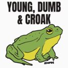 Young, Dumb & Croak Green Frog by sketchNkustom