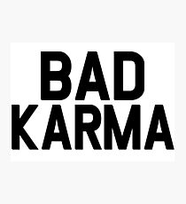 Bad Karma Circle Round Energy Life Inspiration T-Shirts Photographic Print