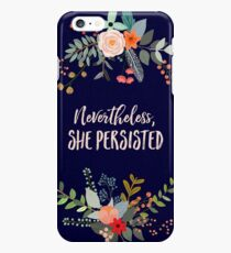 Nevertheless, She Persisted iPhone 6s Plus Case