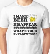 I make beer disappear.  What's your super power? Slim Fit T-Shirt