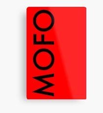 MoFo Metal Print