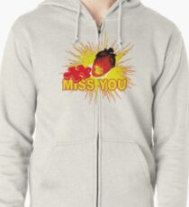 missing part of my heart  - miss you Zipped Hoodie