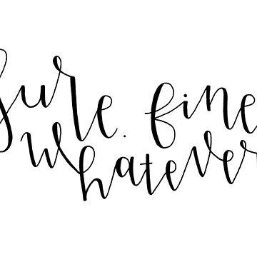 Sure. Fine. Whatever.  by littleboegekaer