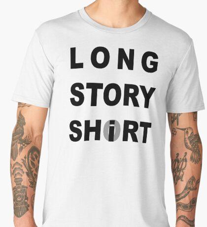 Long Story Short / Shirt Men's Premium T-Shirt