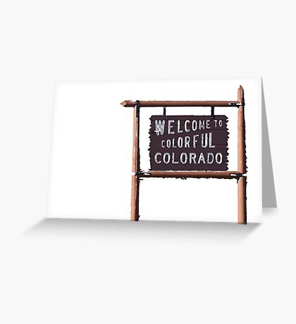 welcome to colorful colorado Greeting Card