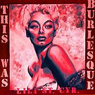 """THIS WAS BURLESQUE"" - LILI ST.CYR PORTRAIT RED WASH by LizSelleyArt"