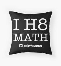 I H8 Math Throw Pillow