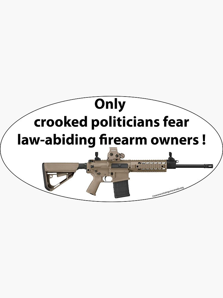 Only Crooked Politicians fear firarms by fredyboese