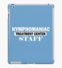 NYMPHOMANIAC TREATMENT CENTER STAFF Funny Geek Nerd iPad Case/Skin
