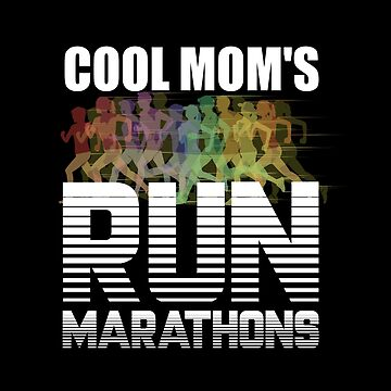 Mom Marathon Running Mom Design - Cool Moms Run Marathons by kudostees