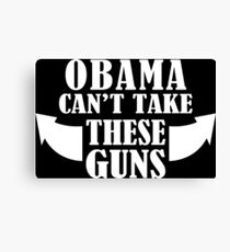Obama Can't Take These Guns Funny Geek Nerd Canvas Print