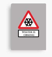 Road Sign - Winter is Coming Canvas Print