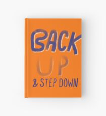 Back up and step down Hardcover Journal
