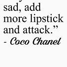 Wenn Sie traurig sind, fügen Sie Lippenstift hinzu von kjanedesigns