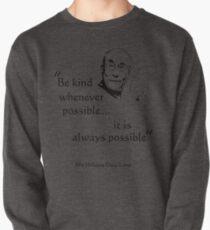 Be Kind: Dalai Lama (on light) Pullover