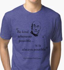 Be Kind: Dalai Lama (on light) Tri-blend T-Shirt