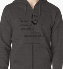 Be Kind: Dalai Lama (on light) Zipped Hoodie