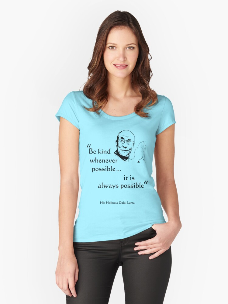 Be Kind: Dalai Lama (on light) Women's Fitted Scoop T-Shirt Front