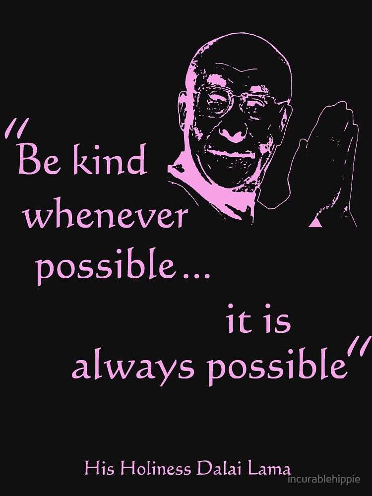 Dalai Lama: Be Kind (on dark) by incurablehippie