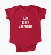 Leo Is My Valentine One Piece - Short Sleeve