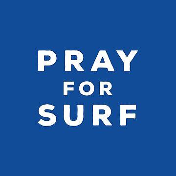 Pray For Surf by RandomCotton